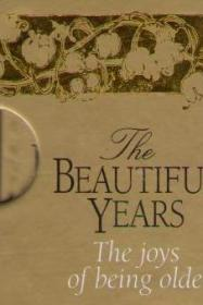 Фото книги The Beautiful Years. The joys of being older.